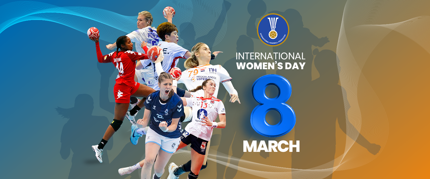 IHF celebrates women in handball for IWD 2020 and Gender Equality Month