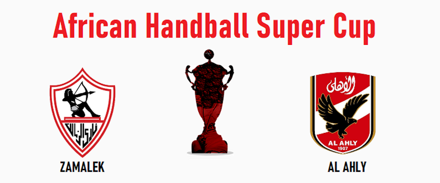 Two Egyptian teams fight for African Super Cup and IHF Men's ... - IHF